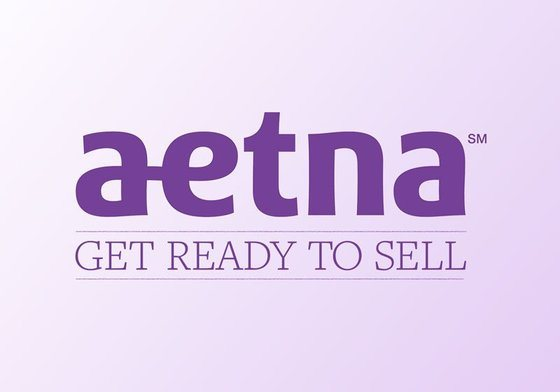 Get Ready to Sell for Aetna