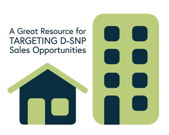 A Great Resource for Targeting D-SNP Sales OpportunitiesA Great Resource for Targeting D-SNP Sales Opportunities