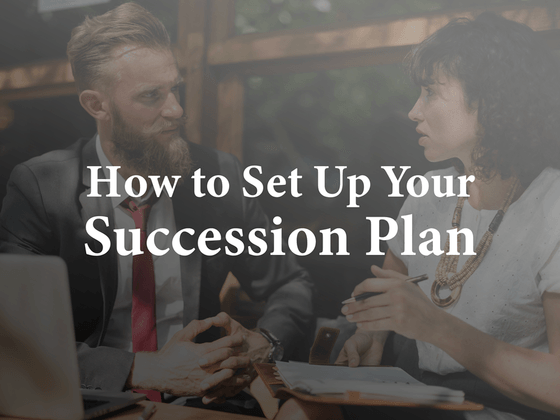 How to Set Up Your Succession Plan