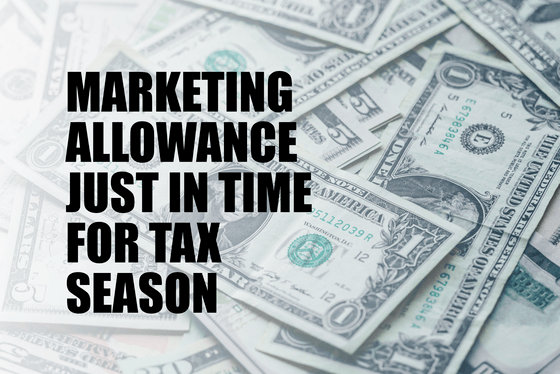 Marketing Allowance Just In Time for Tax Season