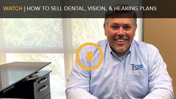 How to Sell Dental, Vision, and Hearing Plans