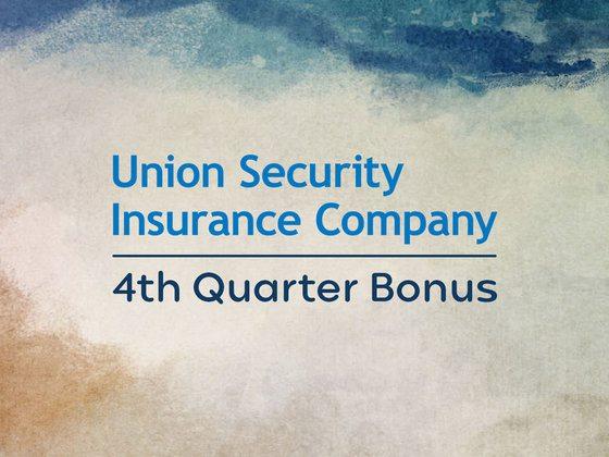 Union Security Insurance Company 4th Quarter Bonus