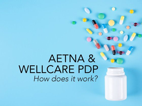 Aetna & WellCare PDP - How does it work?