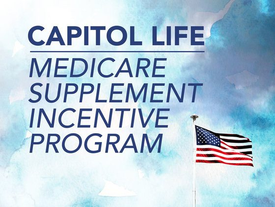 Capitol Life Medicare Supplement Incentive Program