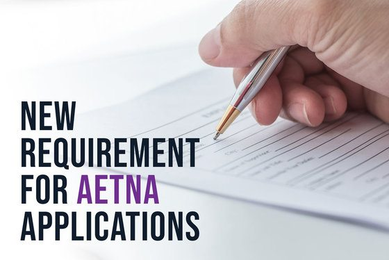 New Requirement for Aetna Applications