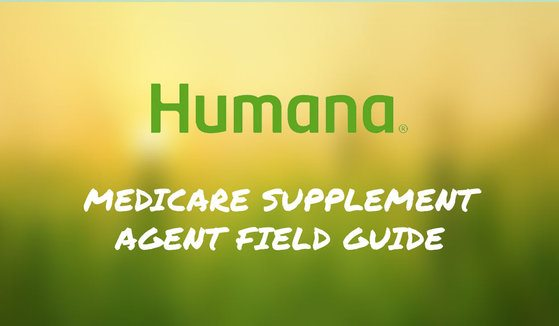 Humana's Medicare Supplement Agent Field Guide