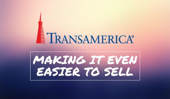 Transamerica is making it even easier to sell