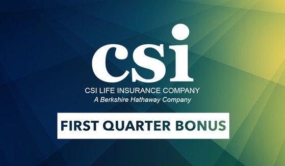 CSI Life First Quarter Bonus