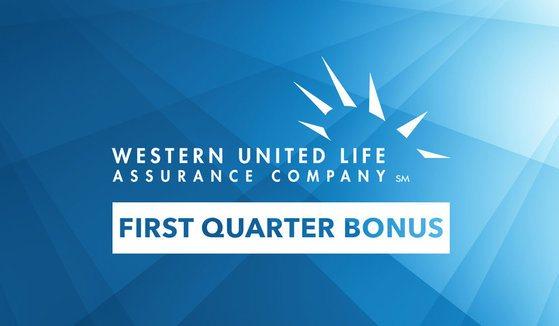 Western United Life First Quarter Bonus
